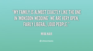 My family is almost exactly like the one in 'Monsoon Wedding'. We are ...