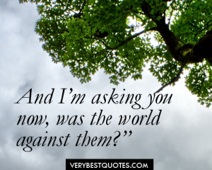 You and Me Against the World Quotes