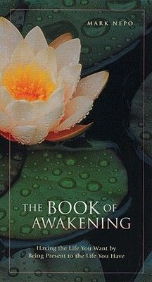 the book of awakening | having the life you want by being present to ...