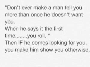 Man Advice. Never Chase A Man.