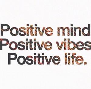positive vibes positive mind positive life