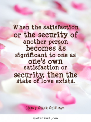 top love quote from henry stack sullivan make personalized quote ...