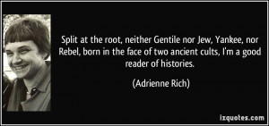 More Adrienne Rich Quotes