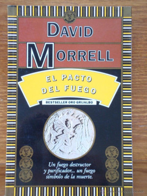 DAVID MORRELL EL PACTO DEL FUEGO Libros de lance posteriores a
