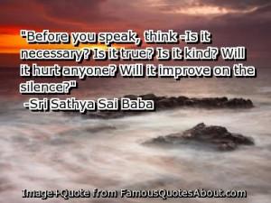 ... it hurt anyone? Will it improve on the silence? -Sri Sathya Sai Baba