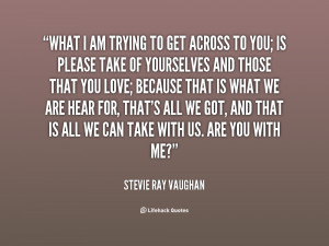 quote-Stevie-Ray-Vaughan-what-i-am-trying-to-get-across-99059.png
