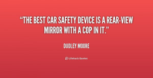 quote-Dudley-Moore-the-best-car-safety-device-is-a-158349.png