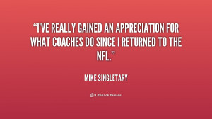 ve really gained an appreciation for what coaches do since I ...