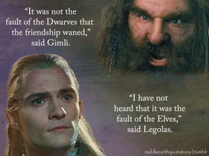 Gimli, at least to be friends, and to help me.'- Legolas and Gimli ...