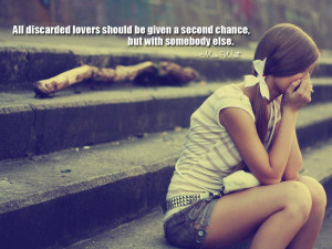 ... should be given a second chance, but with somebody else. Mae West