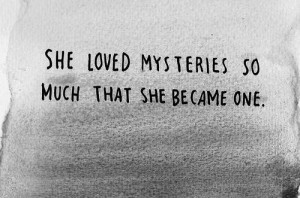 She became a mystery