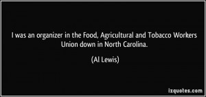 was an organizer in the Food, Agricultural and Tobacco Workers Union ...