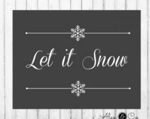 ... IT SNOW - Printable Let it Snow, Christmas Print, Let it Snow Quote