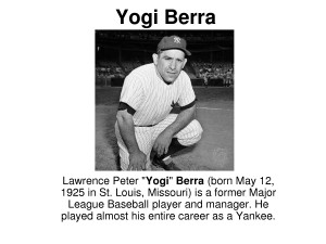 Famous Yankee Baseball Quotes http://kootation.com/yogi-berra-funny ...