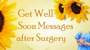Get Well Soon Wishes Message After Surgery