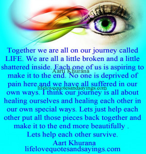 Together we are all on our journey called LIFE. We are all a little ...