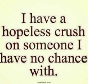 love it hopeless crush