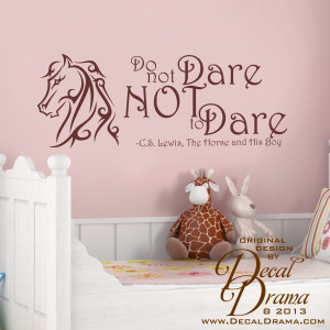... not DARE NoT to DARE, Aslan, Narnia, C.S. Lewis, The Horse and His Boy