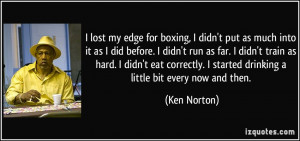 More Ken Norton Quotes