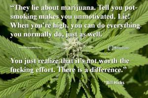 Marijuana Quote by Bill Hicks