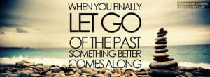 When you finally let go of your past, something better comes along :)