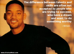 dream and want to do something worthy Will Smith Quotes StatusMind