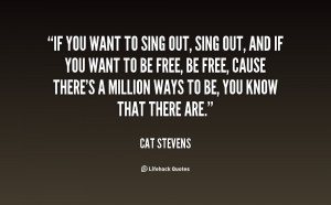 quote-Cat-Stevens-if-you-want-to-sing-out-sing-67878.png