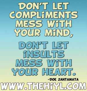 Don't let compliments mess with your mind.