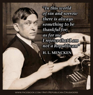 ... for; as for me, I rejoice that I am not a Republican.