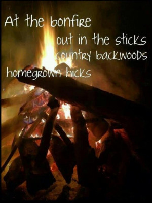 Bonfire~homegrown hicks