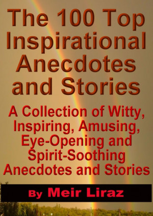 The 100 Top Inspirational Anecdotes and Stories by Meir Liraz