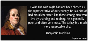 Bald Eagle had not been chosen as the representative of our country ...