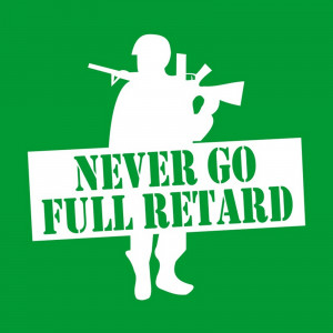 ... FULL RETARD T-SHIRT Mens FUNNY geeky nerdy movie quotes offensive tee