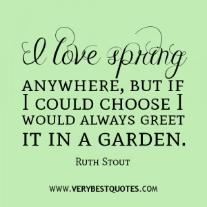love spring anywhere, but if I could choose I would always greet it ...