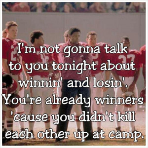 Remember the Titans. BEST MOVIE EVER!!!!!