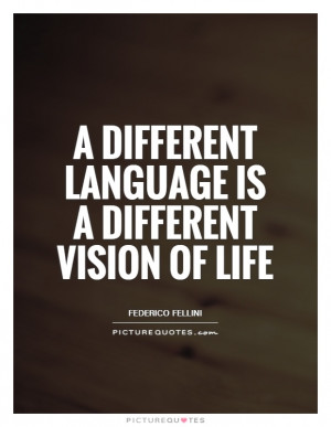 different language is a different vision of life Picture Quote 1