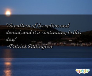 pattern of deception and denial , and it is continuing to this day.