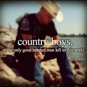 Country boys, good hearted men