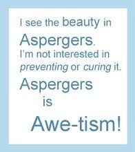 asperger syndrome quotes - Google Search for my daughter who is one of ...