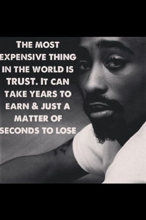 Trust can be lost in seconds [Tupac] Life, Trust, 2Pac, Tupac Shakur ...