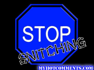 Stop Snitching Quotes Stop snitching