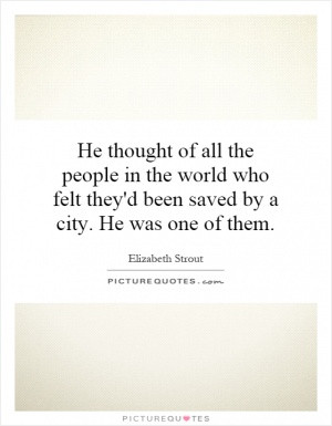 See All Elizabeth Strout Quotes