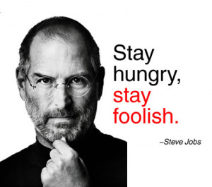 stay hungry stay folish steve jobs picture quote