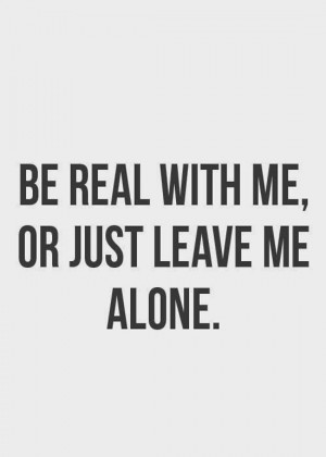 be-real-with-me-life-quotes-sayings-pictures.jpg