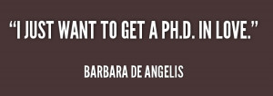 ... may find the best collection of insightful Barbara De Angelis Quotes