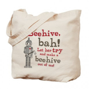 ... Gifts > 1512Blvd Bags & Totes > Tin Man Beehive Quote Tote Bag