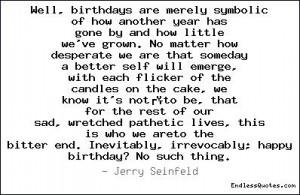 Well, birthdays are merely sym