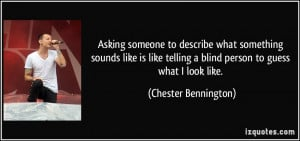 Asking someone to describe what something sounds like is like telling ...