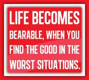 Always find the good!
