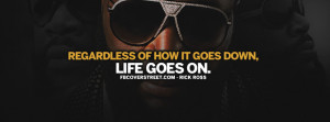 Life Goes On Rick Ross Quote Wallpaper